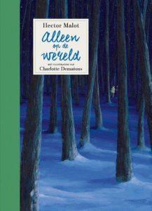 Cover van Alleen op de wereld. Geschreven door Hector Malot en geïllustreerd door Charlotte Dematons
