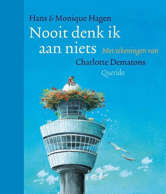 Cover van Nooit meer denk ik aan niets van Hans & Monique Hagen en Charlotte Dematons